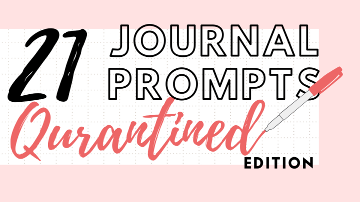 21 Journal Prompts -Quarantined Edition